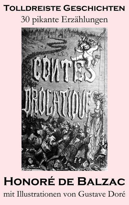 Оноре де Бальзак Tolldreiste Geschichten (30 pikante Erzählungen, mit Illustrationen von Gustave Doré) недорого