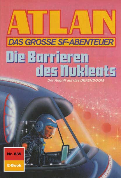 Hans Kneifel Atlan 835: Die Barrieren des Nukleats hans kneifel atlan 579 die dunkelwelt
