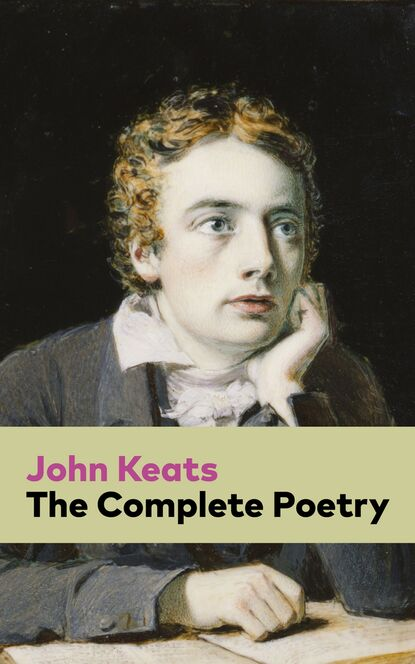 John Keats The Complete Poetry the complete poetry