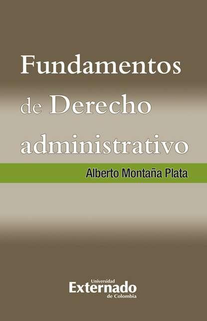 Alberto Montaña Plata Fundamentos de Derecho Administrativo juan h cadavid r hidráulica de canales fundamentos