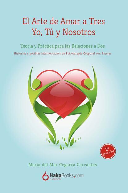 Maria del Mar Cegarra Cervantes El arte de amar a tres josé amar amar aprendiendo a comprender el mundo económico