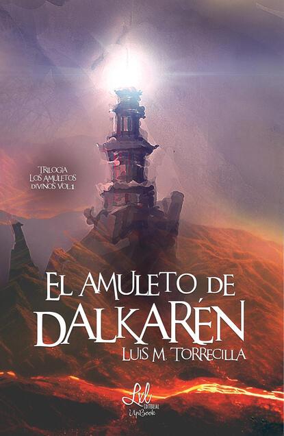 Фото - Luis M. Torrecilla El amuleto de Dalkarén luis miguel de luis arribas sinsabiendo vivir
