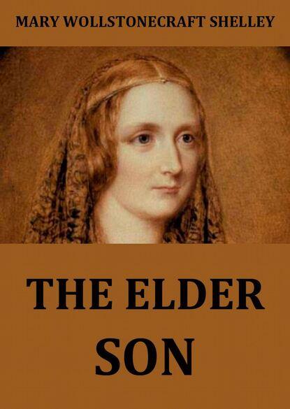 Mary Wollstonecraft Shelley The Elder Son mary wollstonecraft shelley the pole