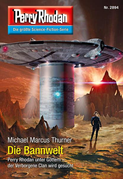 Michael Marcus Thurner Perry Rhodan 2894: Die Bannwelt недорого
