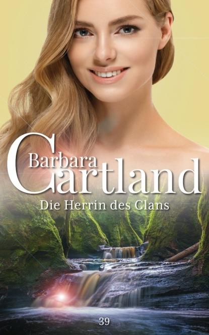 Barbara Cartland Die Herrin des Clans barbara cartland die braut des rebellen