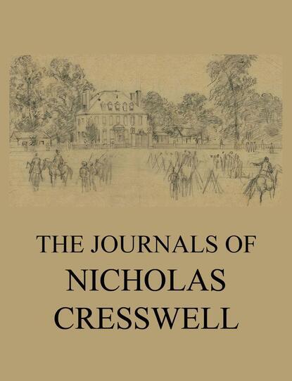 Nicholas Cresswell The Journals of Nicholas Cresswell