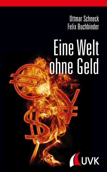 Фото - Ottmar Schneck Eine Welt ohne Geld wolfram porr ottmar hitzfeld