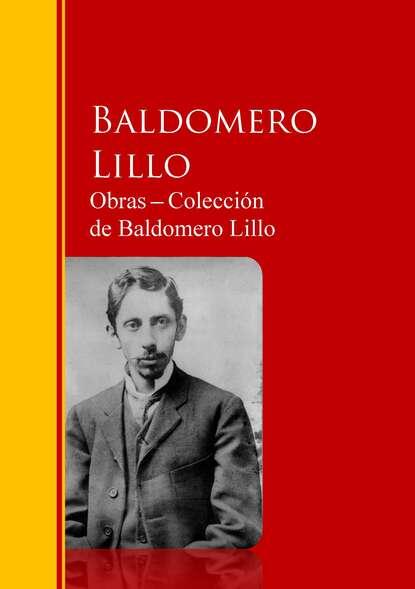Baldomero Lillo Obras ─ Colección de Baldomero Lillo jose de espronceda obras colección josé de josé de espronceda