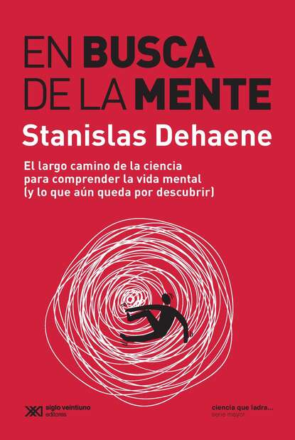 Stanislas Dehaene En busca de la mente stanislas dehaene la conciencia en el cerebro