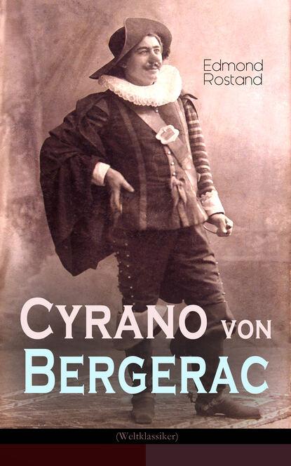 Edmond Rostand Cyrano von Bergerac (Weltklassiker) edmond rostand cyrano de bergerac