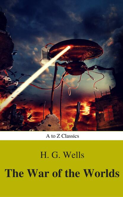цена на Герберт Уэллс The War of the Worlds (Best Navigation, Active TOC) (A to Z Classics)