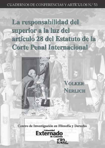 Volker Nerlich La responsabilidad del superior a la luz del artículo 28 del Estatuto de la Corte Penal Internacional недорого