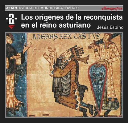 Фото - Jesús Espino Nuño Los orígenes de la Reconquista y el reino asturiano enrique semo los orígenes