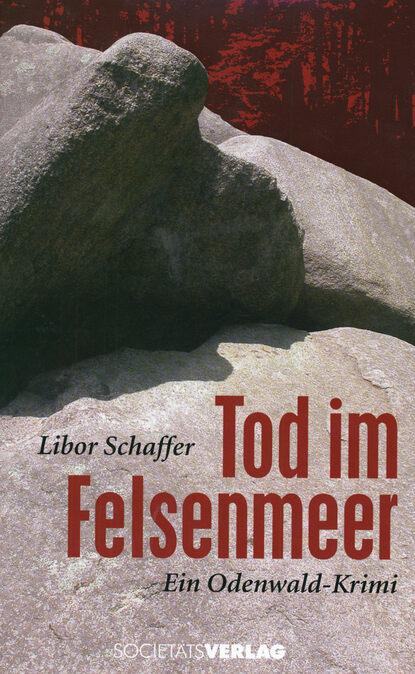 Libor Schaffer Tod im Felsenmeer neal schaffer windmill networking understanding leveraging