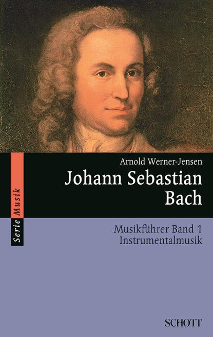 Arnold Werner-Jensen Johann Sebastian Bach недорого