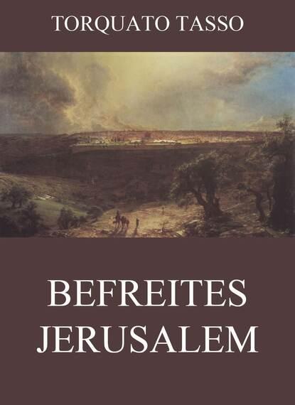 Torquato Tasso Befreites Jerusalem torquato tasso torquato tasso s befreites jerusalem bd 2