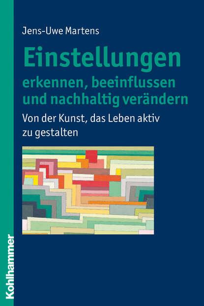 Jens-Uwe Martens Einstellungen erkennen, beeinflussen und nachhaltig verändern andreas kaminski nachhaltig tot