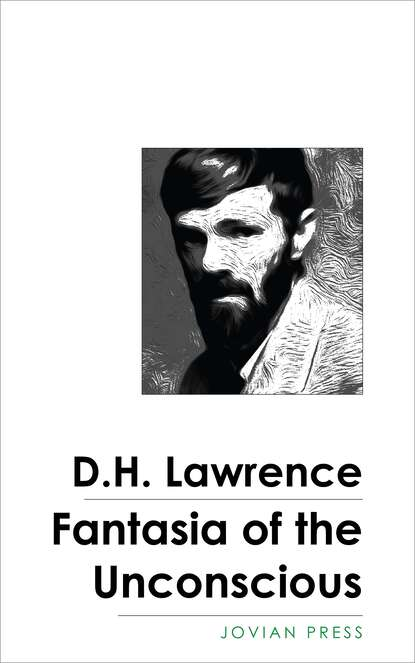 D. H. Lawrence Fantasia of the Unconscious d h lawrence the white peacock