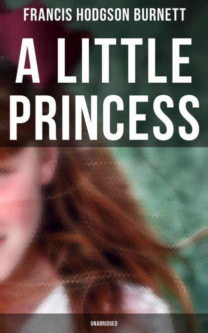 Francis Hodgson Burnett A Little Princess (Unabridged) frances hodgson burnett a little princess illustrated by ethel franklin betts