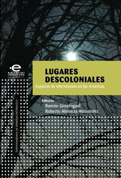 Varios, autores Lugares descoloniales varios autores lugares descoloniales