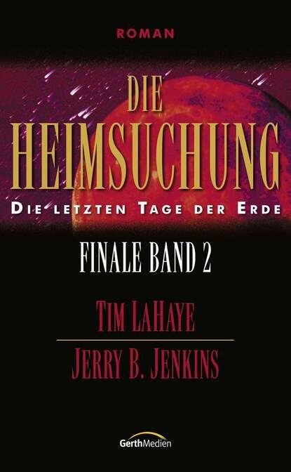 tim lahaye die ernte finale 4 Tim LaHaye Die Heimsuchung – Finale 2