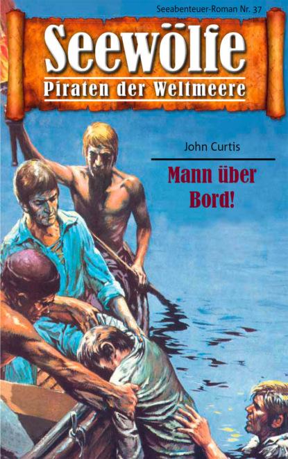 John Curtis Seewölfe - Piraten der Weltmeere 37 недорого