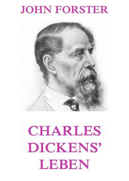 John Reinhold Forster Charles Dickens' Leben john reinhold forster the life of charles dickens
