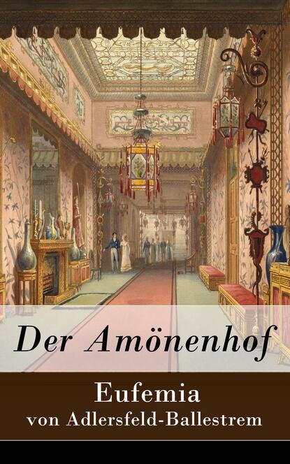 Eufemia von Adlersfeld-Ballestrem Der Amönenhof недорого