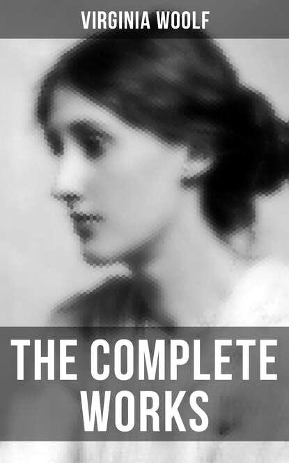 Virginia Woolf Virginia Woolf: The Complete Works virginia woolf freshwater a comedy by virginia woolf 1923