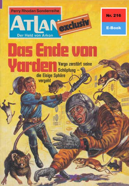 H.G. Ewers Atlan 216: Das Ende von Yarden h g ewers atlan 681 das spielhöllenschiff