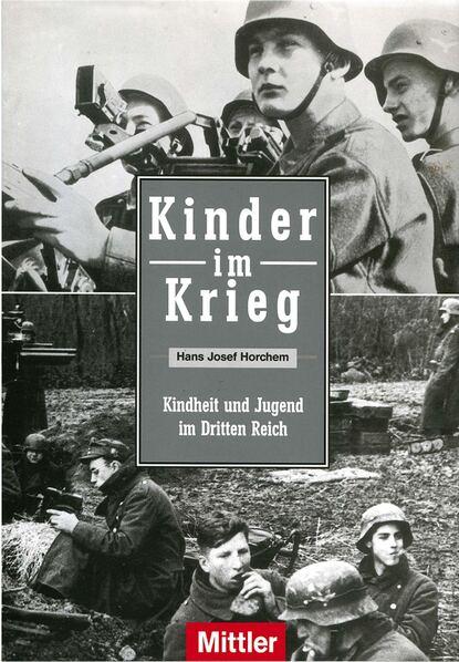 Фото - Hans Josef Horchem Kinder im Krieg kopp gabriele alberti josef buttner siegfried planetino 2 a1 deutsch fur kinder lb