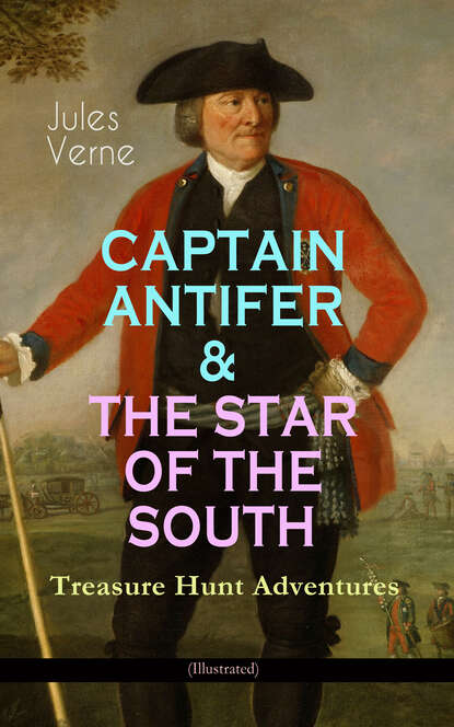 Жюль Верн CAPTAIN ANTIFER & THE STAR OF THE SOUTH – Treasure Hunt Adventures (Illustrated) the adventures of tintin the shooting star