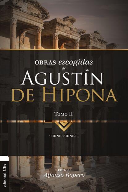 Фото - Группа авторов Obras Escogidas de Agustín de Hipona 2 группа авторов obras escogidas de agustín de hipona 2