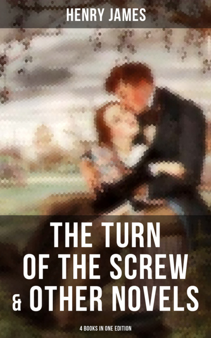 Генри Джеймс The Turn of the Screw & Other Novels - 4 Books in One Edition генри джеймс in the cage