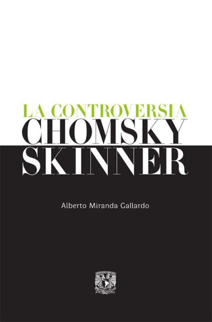Alberto Miranda Gallardo La controversia Chomsky-Skinner josé alberto gallardo perros que ladran de noche