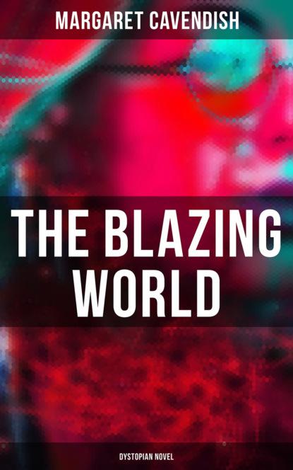 Margaret Cavendish The Blazing World (Dystopian Novel)