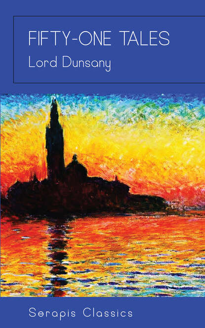 Lord Dunsany Fifty-One Tales lord dunsany the english spirit