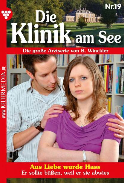 B. Winckler Die Klinik am See 19 – Arztroman