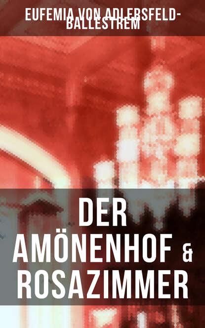 Eufemia von Adlersfeld-Ballestrem Der Amönenhof & Rosazimmer недорого