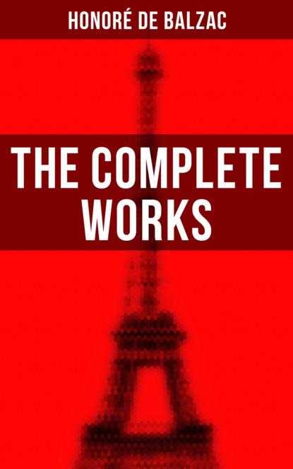 Фото - Honoré De Balzac The Complete Works youri veniaminovich kraskov the wonders of arithmetic from pierre simon de fermat