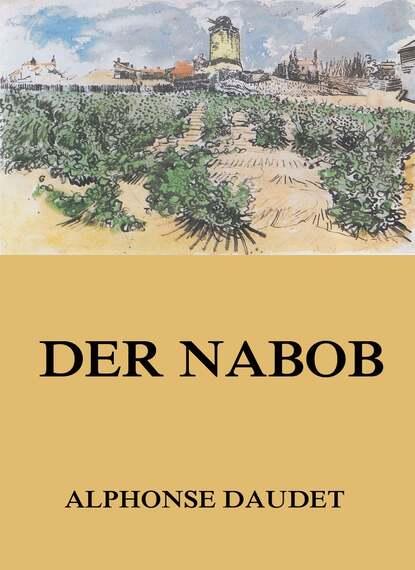 Фото - Alphonse Daudet Der Nabob maurus jókai zoltán karpáthi der sohn des nabob