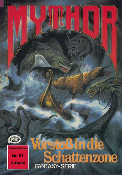 Paul Wolf Mythor 51: Vorstoß in die Schattenzone paul wolf mythor 100 die tochter des kometen