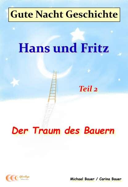 Michael Bauer Gute-Nacht-Geschichte: Hans und Fritz - Der Traum des Bauern mein grosses gute nacht wimmelbuch