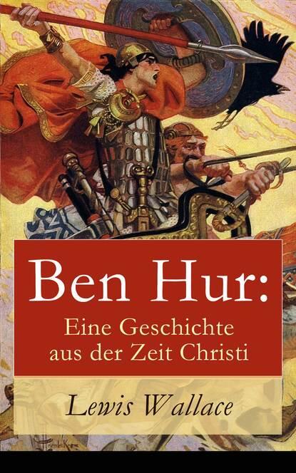 Lewis Wallace Ben Hur: Eine Geschichte aus der Zeit Christi shannon lewis der gärtner erotische geschichte