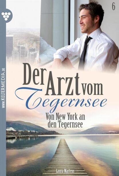 Laura Martens Der Arzt vom Tegernsee 6 – Arztroman недорого