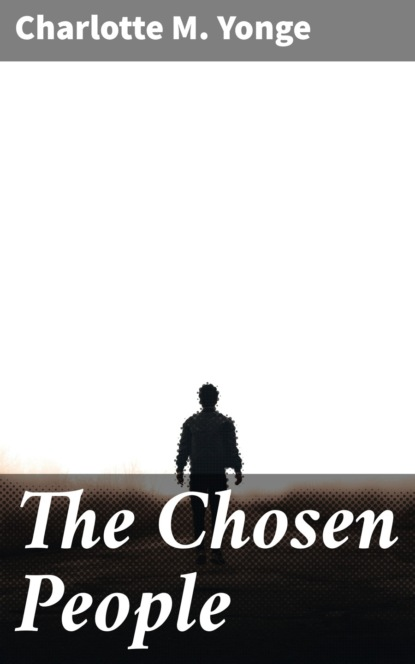 Charlotte M. Yonge The Chosen People arnold m eisen the chosen people in america