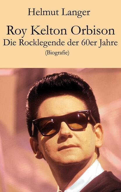 Helmut Langer Roy Kelton Orbison недорого