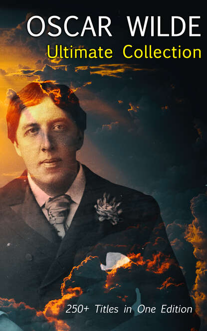 Oscar Wilde OSCAR WILDE Ultimate Collection: 250+ Titles in One Edition oscar wilde salomé complete edition english