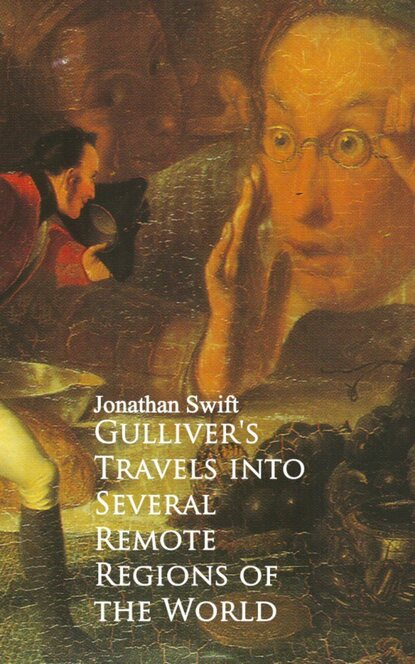 Джонатан Свифт Gulliver's Travels into Several Remote Regions of the World