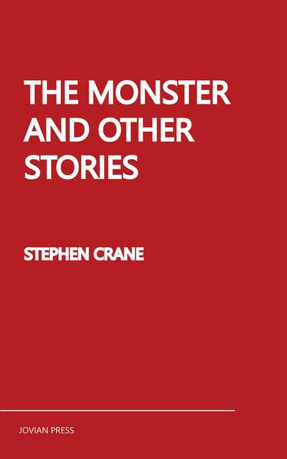 Stephen Crane The Monster and Other Stories stephen crane whilomville stories